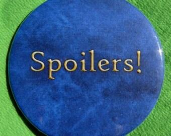 Spoilers! (button)