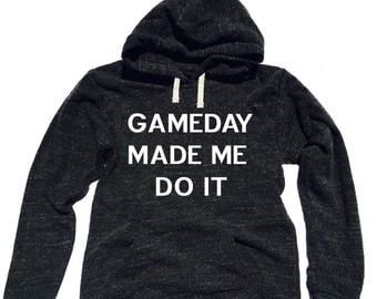 Triblend Fleece Pullover Hoody Gameday Made Me Do It