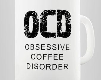 OCD Coffee Disorder Ceramic Tea Mug