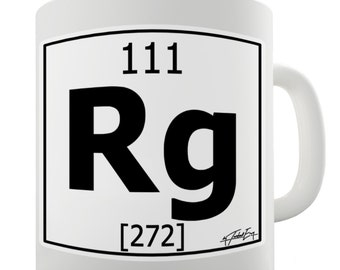 Periodic Table Of Elements Rg Roentgenium Ceramic Mug