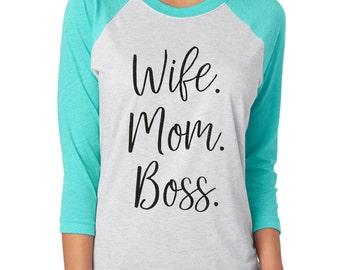Mom Shirt, Wife Mom Boss, Mom Gift, Womens Funny Shirt, Womens Clothing, Gifts For Women, Womens Gift, Womens Shirts, Raglan Shirt for Women