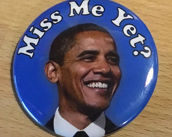"""Obama """"Miss Me Yet?"""" 2.25in Button with Pinback, Barack Obama Pin"""