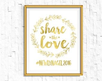 Gold Wedding Hashtag Sign | DIY PRINTABLE Share the Love Wedding Ceremony Reception | Gold Foil Calligraphy Print | Suite | wsg2