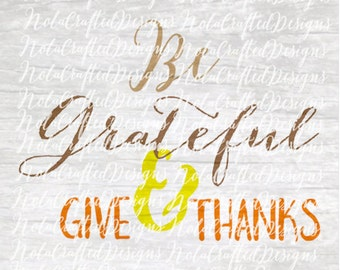 Thanksgiving Cut File - Thanksgiving Png - Thanksgiving Svg - Give Thanks Svg - Give Thanks Png - Give Thanks Cut file - Fall Svg - Fall Png