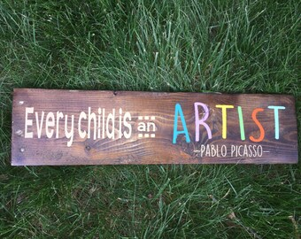 Every child is an Artist hand painted wooden sign