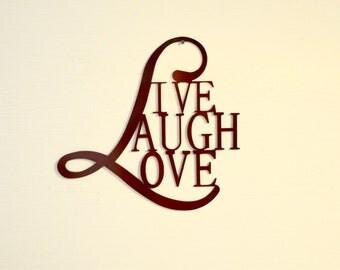 Live Laugh Love  (Powder coated)