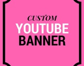 CUSTOM Youtube Banner