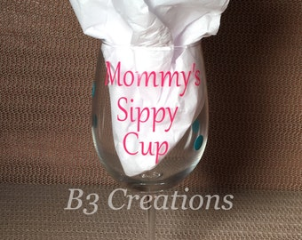Mommy's Sippy Cup, Personalized Wine Glass, 12 oz Wine Glass, Wine Lover Gift