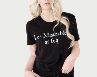 Les Miserables As Fuq - Tee - Distressed
