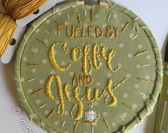 """Fueled By Coffee & Jesus 4"""" Embroidered Hoop"""