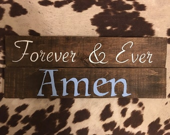 Forever And Ever Amen wall sign. Reclaimed wood. Hand painted.