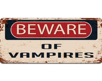 Beware of Vampires | Metal Sign | Vintage Effect
