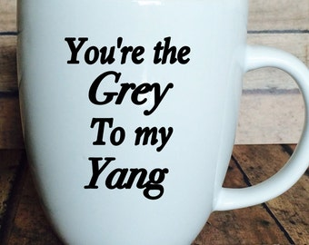Coffee mug, Grey's Anatomy, You're the Grey to my Yang, Christina and Meredith, funny coffee mug, you're my person, best friends,