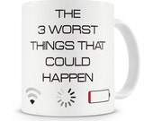 The Three Worst Things That Could Happen Mug Wifi Low Battery Loading Geek Gift Nerd Present Gadget