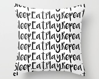 sleep eat play repeat - typographic pillow cover - black and white cushion cover - modern quote pillow
