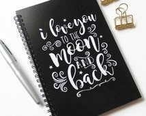 Writing journal, spiral notebook, bullet journal, black and white, blank lined grid paper - I love you to the moon and back