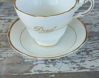 Dad China Tea Cup an Saucer