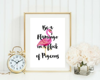 Be a Flamingo in a flock of Pigeons | Typographic Print | A4 Printable (Law Of Attraction)