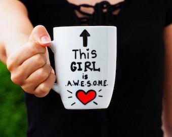 Mug for Coffee, Big Handpainted Mug, Coffee Mug, Coffee White Mug, Coffee Mug for Friend, Awesome Mug, Big Tea Mug  - This Girl is Awesome
