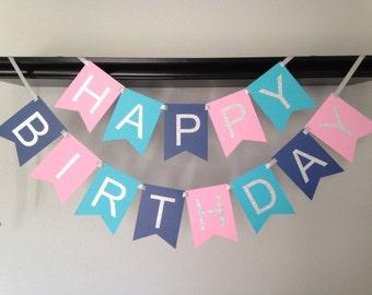 Happy Birthday Banner, Pink.Teal.Navy Happy Birthday Sign, Birthday Bunting