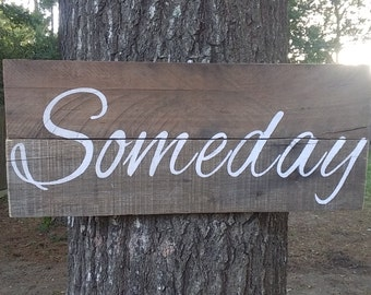 Someday Wood Sign