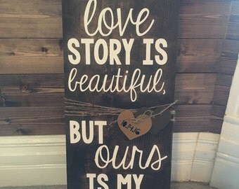 Every Love Story is Beautiful | Custom | Personalized | Wooden Sign | Wedding Gift | Anniversary Gift | Handmade | Valentine's Day Gift |