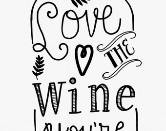 Download Love the wine you re with | Etsy
