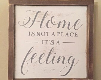 "13.5""x13.5"" Home is not a place it's a feeling/wood sign/word art/distressed sign/wall decor"