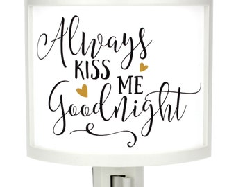 Always Kiss Me Goodnight Night Light Cute Nursery Bathroom hallway Bedroom GET IT nightlight Nite Lite Gifts under 25