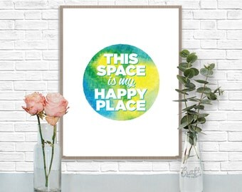 This Space is my Happy Place Digital Print • Watercolor Textured Inspirational Quote • Instant Download Artwork • Home Decor Wall Art