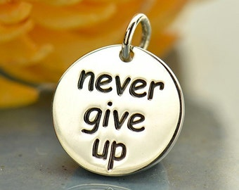 Never give up charm, sterling silver charm, inspirational gift for her, motivational, add to charm bracelet or necklace, running jewelry