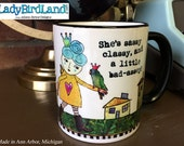 She's sassy, classy and a little bad-assey! -Coffee Mug