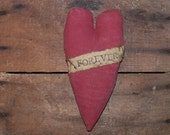 Valentine Heart, FOREVER, Primitive Heart Ornament, Painted Red Heart, Grungy, Folk Art, Bowl Filler, Tuck - READY to SHIP