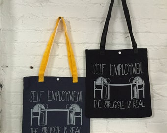 Self Employment Struggle Tote Bag