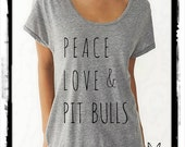 Peace Love & Pit Bulls boho slouchy t shirt Dreamer tee tshirt screenprint ladies scoop top