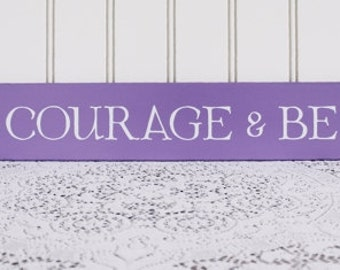 Have Courage and Be Kind Sign Inspirational, Motivational Wall Art Signs with Sayings