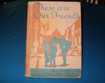 """Vintage """"These are Our Friends""""--Faith and Freedom 1942 Reader"""