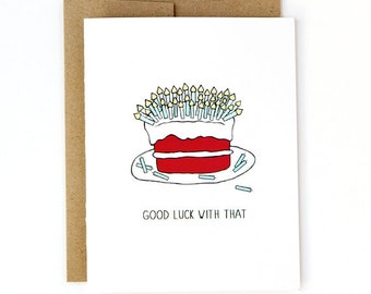 Funny Birthday Card - Good Luck