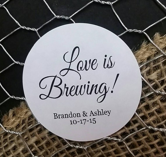 "Love is Brewing 2"" STICKER  Personalized Wedding Shower Favor STICKER choose your amount sold in sets of 20 STICKERS"