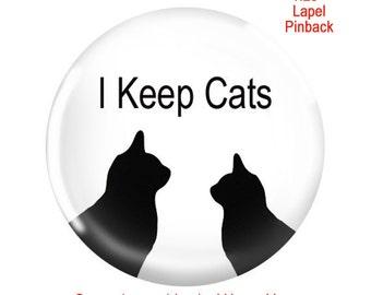 Funny Pinback I Keep Cats