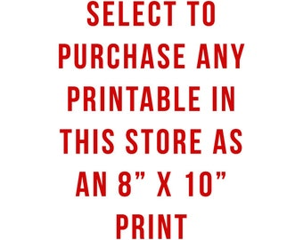 Custom 8 x 10 Print From Any Printable in This Store - Domestic and International Shipping High Quality Professionally Printed