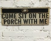 Come sit on the porch with me shabby cream and black sign from reclaimed materials