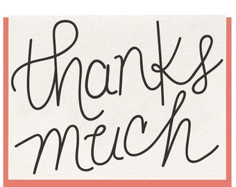 Letterpress - Thanks Much - Greeting
