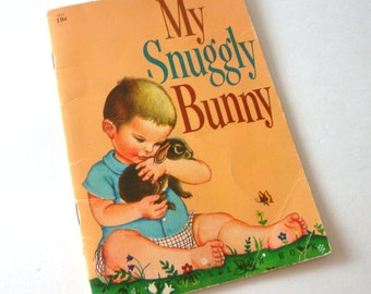 Vintage Children's Book, My Snuggly Bunny, Mid Century Child's Story, Rabbit, Patsy Scarry, Illustrated by Eloise Wilkin, 1956  (216-16)
