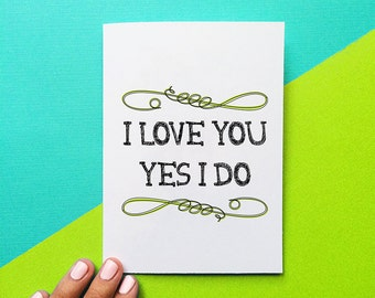 valentine card romantic wedding anniversary card i love you yes i do funny quote card romantic card for him birthday card for her vday card