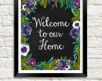 Welcome To Our Home Printable Instant Download Watercolor Flower Print Entryway Art Guest Wall Art Welcome Print Chalkboard Wall Art