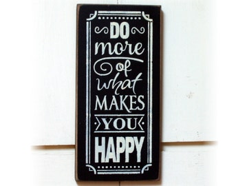 Do more of what makes you happy wood typography sign
