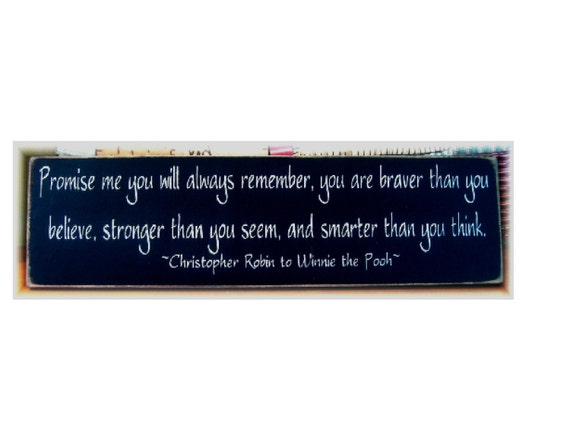 Promise me you will always remember... Winnie the Pooh quote wood sign
