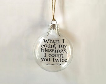 when i count my blessings, i count you twice // glass ornament // customize // holidays // gift // memento // skel // skel design