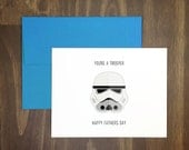 fathers day card / dad youre a trooper / star wars fan / movie card / stormtrooper / perfect for dad / funny fathers day / cult / anytime